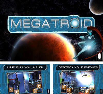 In addition to the game Cordy 2 for Android phones and tablets, you can also download Megatroid for free.