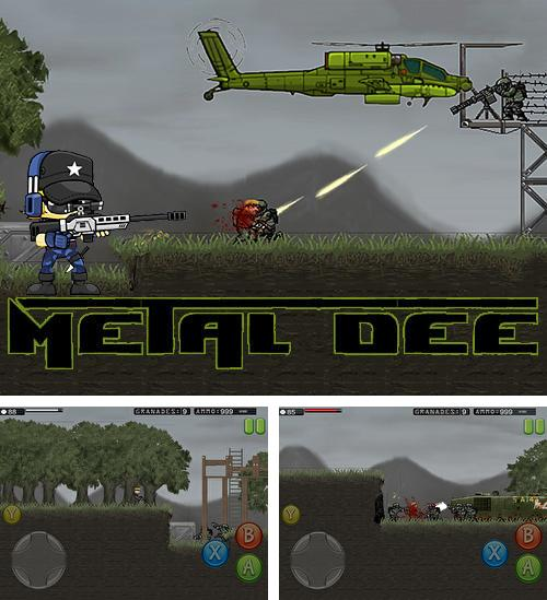In addition to the game Zombie outbreak for Android phones and tablets, you can also download Metal Dee for free.