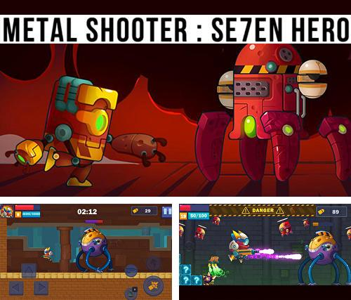 In addition to the game Metal shooter: Se7en hero for Android, you can download other free Android games for ZTE Nubia Z5S mini 32Gb.