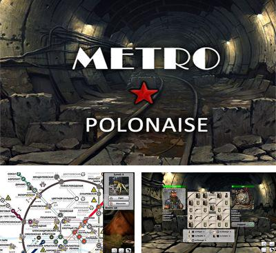 In addition to the game Twist Pilot for Android phones and tablets, you can also download Metro Polonaise for free.