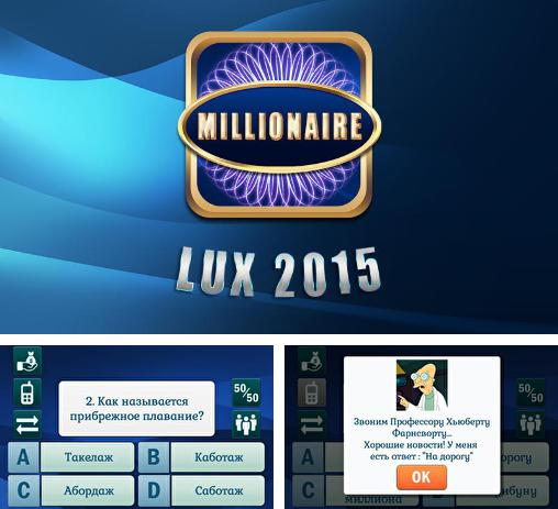 In addition to the game It's a Game for Android phones and tablets, you can also download Millionaire lux 2015 for free.