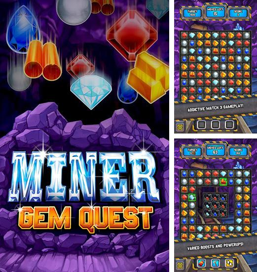 In addition to the game Gems of pharaoh for Android phones and tablets, you can also download Miner: Gem quest for free.