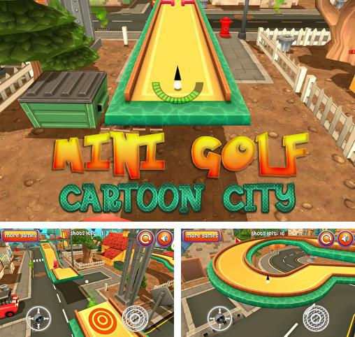 In addition to the game Mini Golf Game 3D for Android phones and tablets, you can also download Mini golf: Cartoon city for free.