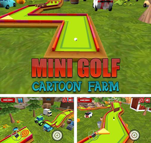 In addition to the game Mini Golf Game 3D for Android phones and tablets, you can also download Mini golf: Cartoon farm for free.