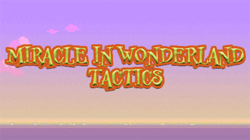 Miracle In Wonderland: Tactics