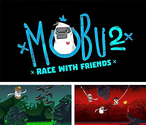 Mobu 2: Race with friends