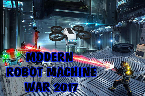 Modern robot machine war 2017 poster