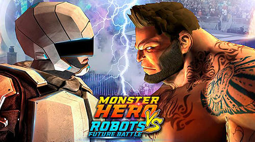 Monster hero vs robots future battle обложка