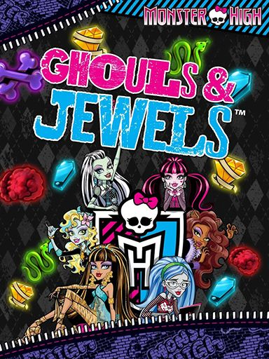 Monster high: Ghouls and jewels