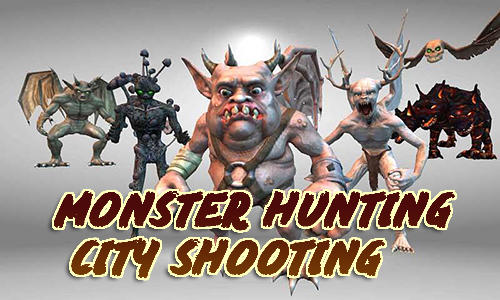Monster hunting: City shooting poster