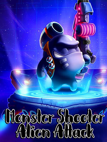 Monster shooter: Alien attack