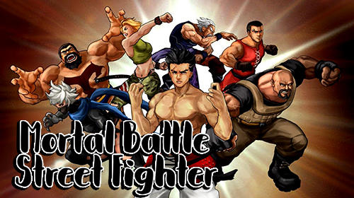 Mortal battle: Street fighter