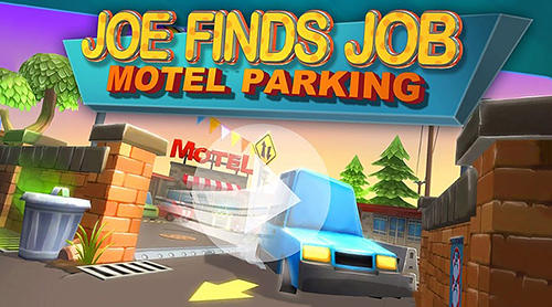 Motel parking: Joe finds job