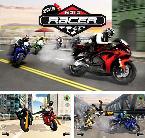 In addition to the game Moto racer 2018 for Android, you can download other free Android games for Highscreen Zera U.