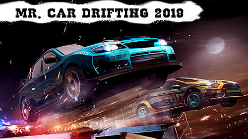 Mr. Car drifting: 2019 popular fun highway racing poster