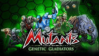 Mutants: Genetic gladiators APK