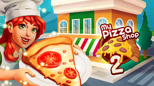 My pizza shop 2: Italian restaurant manager game