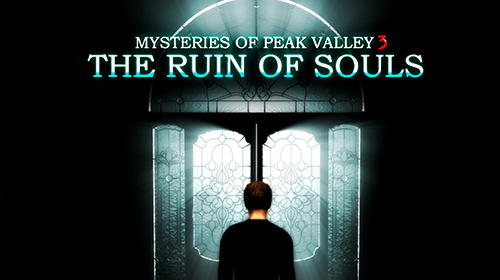 Mysteries of Peak valley 3: The ruin of souls обложка