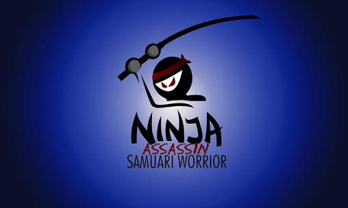 Ninja: Assassin samurai warrior