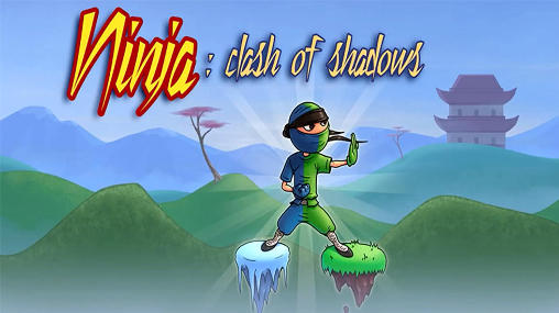 Ninja: Clash of shadows
