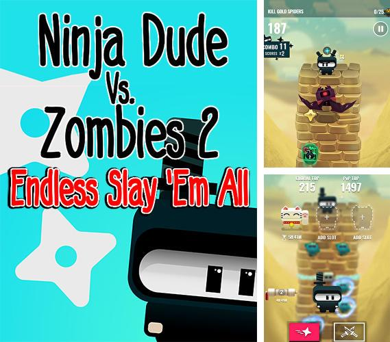 Ninja dude vs zombies 2: Endless slay'em all