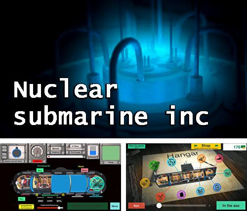 In addition to the game Nuclear submarine inc for Android, you can download other free Android games for Samsung Galaxy Ace.