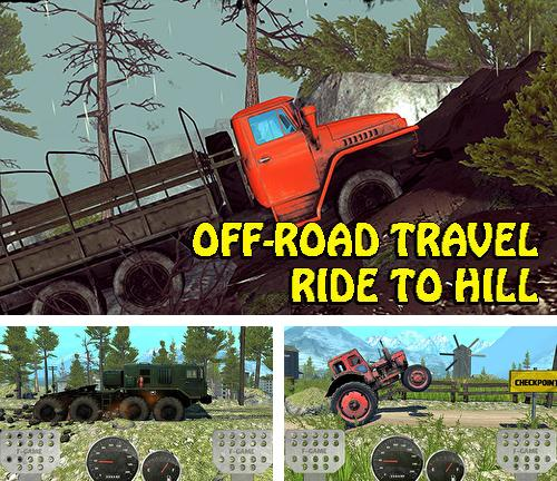 Off-road travel: Ride to hill
