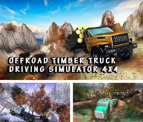 Offroad timber truck: Driving simulator 4x4