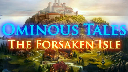 Ominous tales: The forsaken isle. Hidden object mystery finder обложка