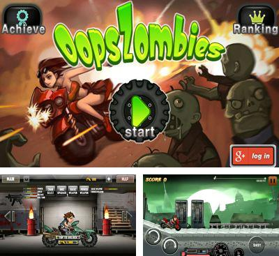 In addition to the game Zombie Dash for Android phones and tablets, you can also download Oops Zombie for free.