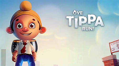 Oye Tippa run!