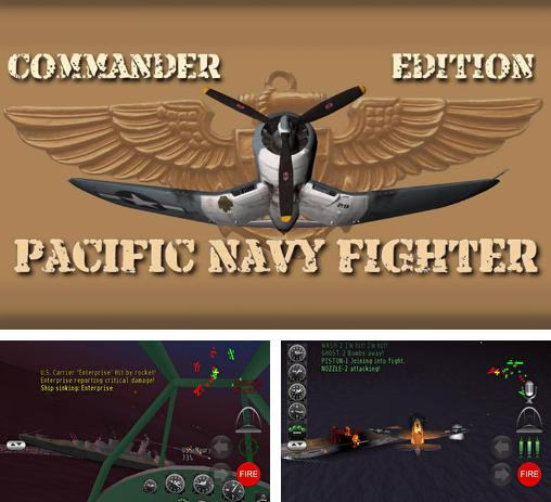 Кроме игры Ace academy: Black flight скачайте бесплатно Pacific navy fighter: Commander edition для Android телефона или планшета.