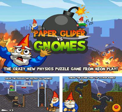 In addition to the game Gregs World for Android phones and tablets, you can also download Paper Glider vs. Gnomes for free.