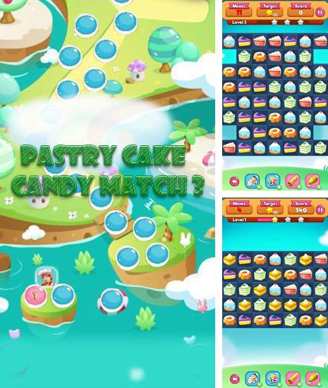 In addition to the game Sweet blast for Android phones and tablets, you can also download Pastry cake: Candy match 3 for free.