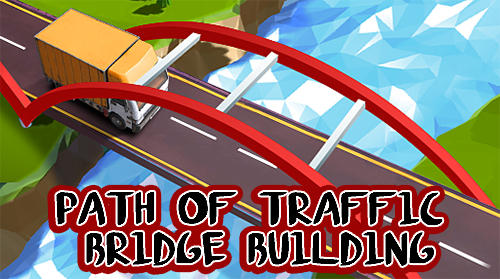 Path of traffic: Bridge building обложка