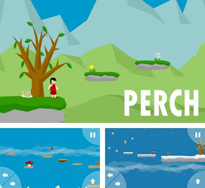 In addition to the game Chimpact for Android phones and tablets, you can also download Perch for free.