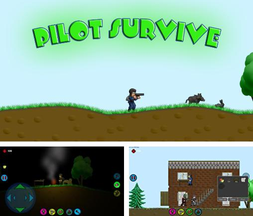 In addition to the game A tale of survival for Android phones and tablets, you can also download Pilot survive for free.