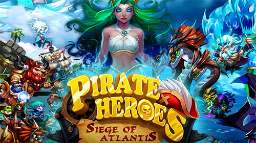 Pirate heroes: Siege of Atlantis обложка