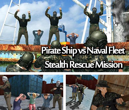 Zusätzlich zum Spiel Contrastadt Online für Android-Telefone und Tablets können Sie auch kostenlos Pirate ship vs naval fleet: Stealth rescue mission, Piratenschiff VS Kriegsflotte: Heimliche Rettungsmission herunterladen.