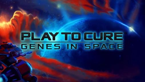 Play to cure: Genes in space poster