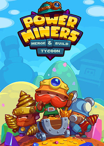 Power miners: Merge and build idle tycoon