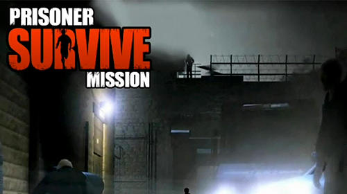 Prisoner survive mission