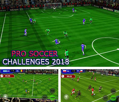 En plus du jeu Football: Equipe excellente  pour téléphones et tablettes Android, vous pouvez aussi télécharger gratuitement Compétitions professionnelles de foot 2018: Stars du football mondial, Pro soccer challenges 2018: World football stars.
