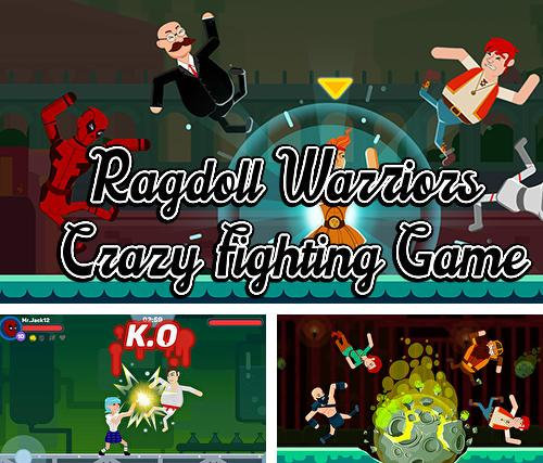 Ragdoll warriors: Crazy fighting game