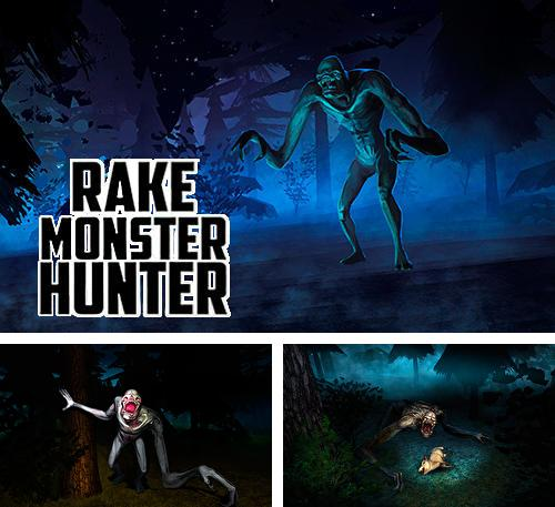 Rake monster hunter