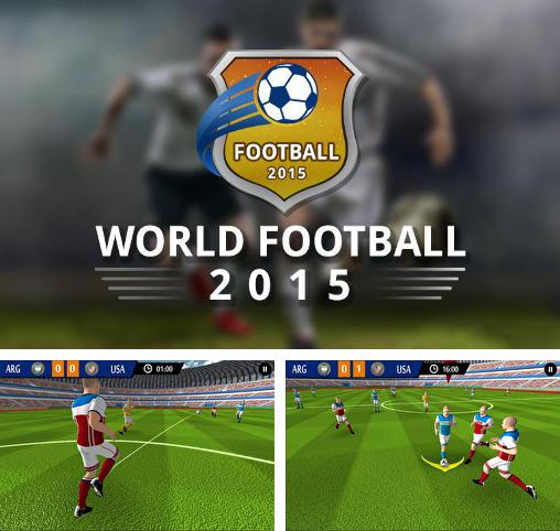 En plus du jeu Roi du football pour téléphones et tablettes Android, vous pouvez aussi télécharger gratuitement Veritable jeu de foot: Football mondial 2015, Real football game: World football 2015.