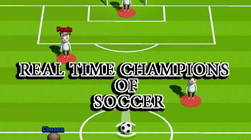 Real Time Champions of Soccer