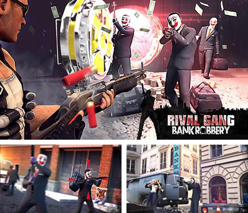 Rival gang: Bank robbery