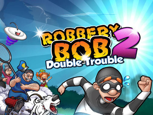 Robbery Bob 2: Double trouble poster