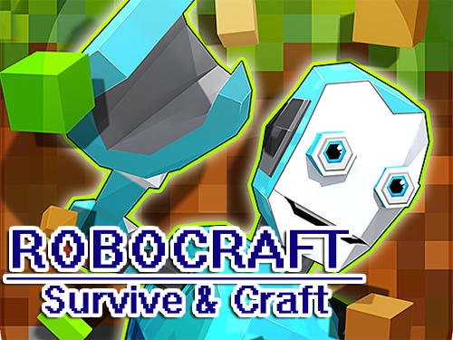 Robocraft: Survive and craft poster